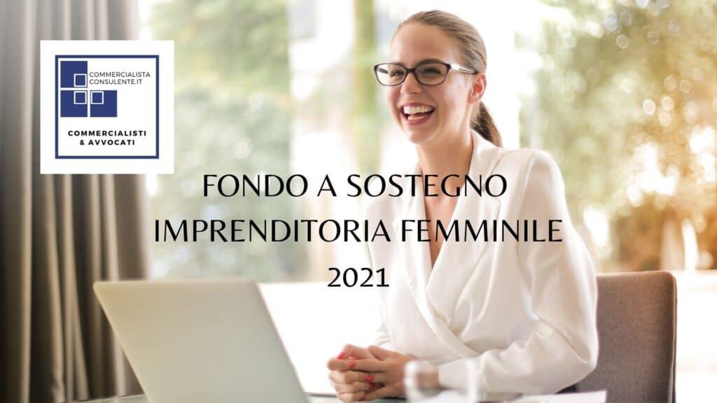 FONDO A SOSTEGNO IMPRENDITORIA FEMMINILE 2021